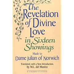 The Revelation of Divine Love in Sixteen Showings Made to Dame Julian of Norwich: Made to Dame Julian of Norwich