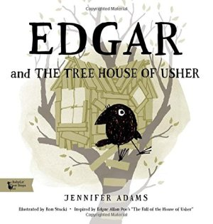 Edgar and the Tree House of Usher: A BabyLit® Picture Book (Babylit First Steps) by Jennifer Adams | Featured Book of the Day | wearewordnerds.com