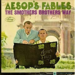 Smothers Brothers - Aesop's Fables Our Way
