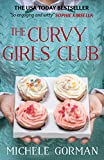 The Curvy Girls Club: A feel-good, laugh out loud romantic comedy about learning to love yourself