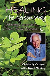 """Cover of """"Healing the Gerson Way: Defeati..."""