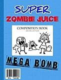 Super Zombie Juice Mega Bomb: The Graphic Novel for Middle Grade Reluctant Readers (Super Zombie Juice Graphic Novels)