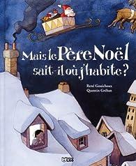 Ou Habite Le Pere Noel : habite, Père, Noël, Sait-il, J'habite, René, Gouichoux, Babelio