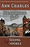 Seeing Trouble (Deadwood Mystery Series Short Story #1)
