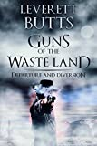 Guns of the Waste Land: Departure: Volumes 1-2