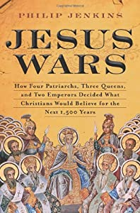 "Cover of ""Jesus Wars: How Four Patriarchs..."