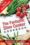 The Fantastic Slow Cooker Cookbook