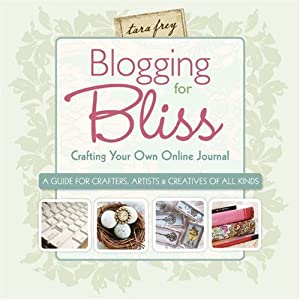 "Cover of ""Blogging for Bliss: Crafting Yo..."