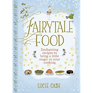 Fairytale Food: Enchanting recipes to bring a little magic to your cooking