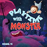 Children's Book: Playtime with Monster (A Gorgeous Illustrated Bedtime Story About A Cookie Eating Monster)