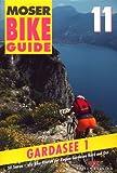 Bike Guide, Bd.11, Gardasee: 50 Touren - alle Bike-Routen der Region Gardasee Nord und Ost