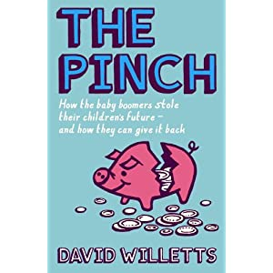 The Pinch: How the Baby Boomers Took Their Children's Future - And How They Can Give it Back