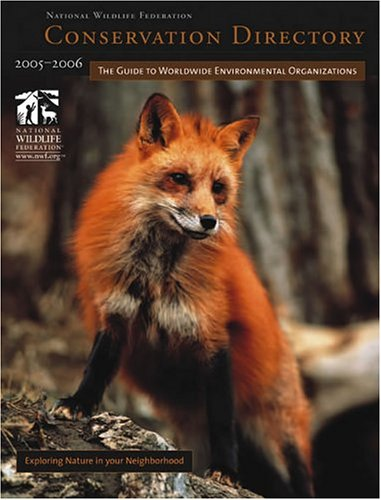 Conservation Directory 2005-2006: The Guide To Worldwide Environmental Organizations