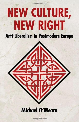 New Culture, New Right: Anti-Liberalism in Postmodern Europe