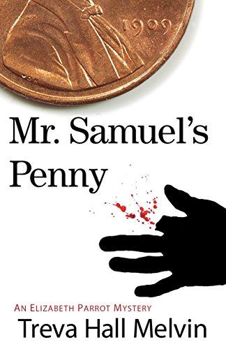 Mr. Samuel's Penny: An Elizabeth Parrot Landers Mystery