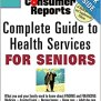 Consumer Reports Complete Guide To Health Services For