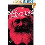 Bad Marxism: Capitalism and Cultural Studies 2004