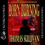 Born Burning | Thomas Sullivan