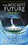 The Ancient Future: The Dark Age (Ancient Future Trilogy)