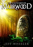 The Wretched of Muirwood (Legends of Muirwood: Book 1)