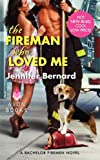 The Fireman Who Loved Me: A Bachelor Firemen Novel (The Bachelor Firemen of San Gabriel Book 1)