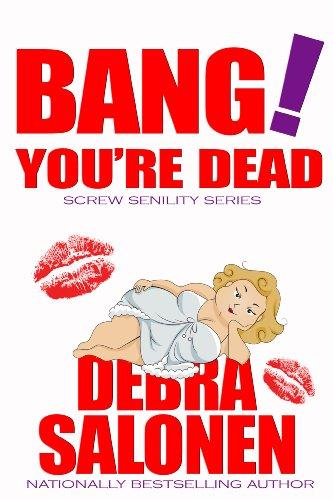 Bang! You're Dead! (Screw Senility)