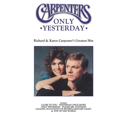 Then Play Long: The CARPENTERS: Only Yesterday: Richard & Karen Carpenter's Greatest Hits