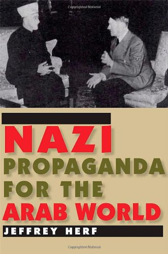 Nazi Propaganda for the Arab World: Jeffrey Herf: 9780300145793: Amazon.com: Books