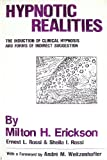 Hypnotic Realities: The Induction of Clinical Hypnosis and Forms of Indirect Suggestion by Milton H. Erickson