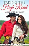 Matthew Yancey: Taking the High Road (Taking the High Road series Book 2)