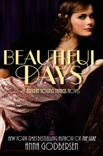 Beautiful Days (Bright Young Things #2) by Anna Godbersen