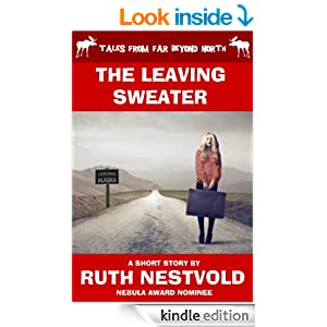 The Leaving Sweater: Tales from far Beyond North