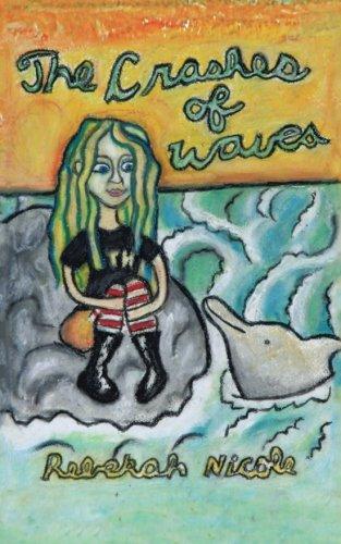 The Crashes of Waves: Rebekah Nicole: 9781475950359: Books - Amazon.ca