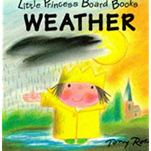 Little Princess Board Book: Weather (Little Princess Board Books)