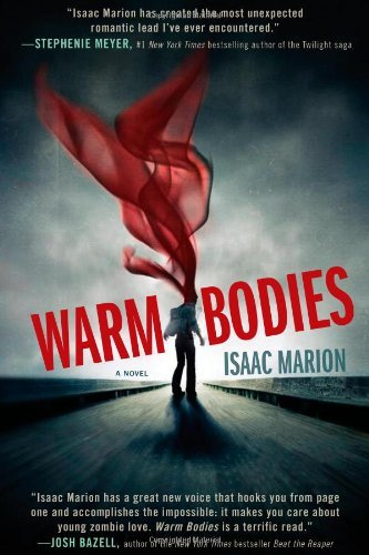 By Isaac Marion:Warm Bodies: A Novel [Hardcover]