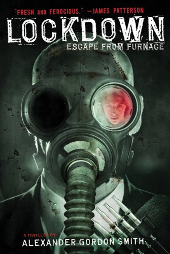 Lockdown (Escape From Furnace #1) by Alexander Gordon Smith
