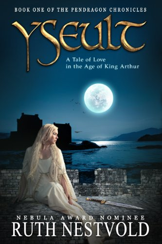 Yseult: A Tale of Love in the Age of King Arthur (The Pendragon Chronicles Book 1)