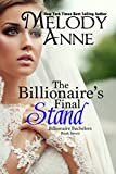 The Billionaire's Final Stand (Billionaire Bachelors - Book 7)