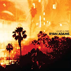 Let's Not Get Carried Away Ryan Adams Ashes & Fire