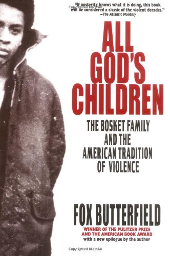 All God's Children: The Bosket Family and the American Tradition of Violence: Fox Butterfield: 9780380728626: Amazon.com: Books