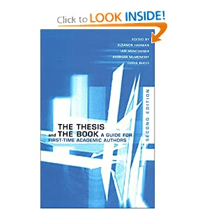 The Thesis and the Book: A Guide for First-Time Academic Authors Eleanor Harman, Ian Montagnes, Siobhan McMenemy and Chris Bucci