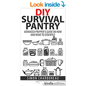 DIY Survival Pantry: Advanced Prepper's Guide on How to