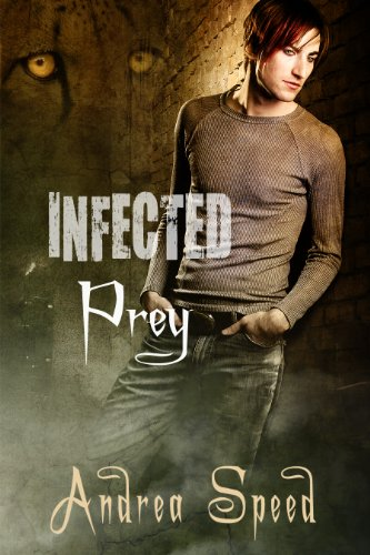Infected: Prey (Infected #1) by Andrea Speed (Goodreads Author)