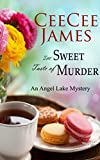 The Sweet Taste of Murder: An Angel Lake Mystery