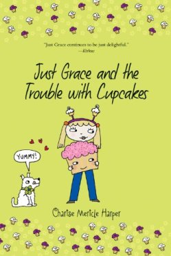 Just Grace and the Trouble with Cupcakes (The Just Grace Series) by Charise Mericle Harper | Featured Book of the Day | wearewordnerds.com