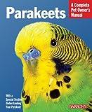 Parakeets (Barron's Complete Pet Owner's Manuals)