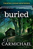 Buried (Twisted Cedars Mysteries Book 1)