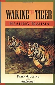 "Cover of ""Waking the Tiger : Healing Trau..."