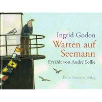 Warten auf Seemann / Ingrid Godon. Erzählt von André Sollie