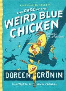 The Case of the Weird Blue Chicken: The Next Misadventure (The Chicken Squad) by Doreen Cronin| wearewordnerds.com